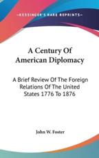 A Century Of American Diplomacy