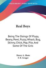 Real Boys - Henry A Shute, F R Gruger (illustrator)