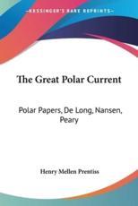 The Great Polar Current - Henry Mellen Prentiss (author)