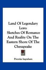 Land Of Legendary Lore - Prentiss Ingraham (author)