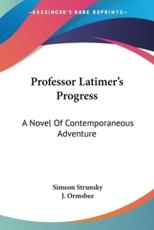Professor Latimer's Progress - Simeon Strunsky (author)