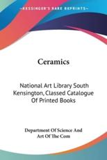 Ceramics - Department of Science and Art of the Com (author)