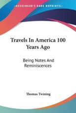 Travels in America 100 Years Ago - Thomas Twining (author)