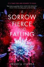 Sorrow Fierce and Falling (Kingdom on Fire, Book Three)
