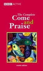 The Complete Come and Praise
