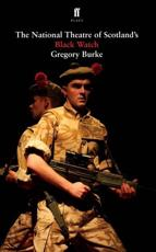 The National Theatre of Scotland's Black Watch