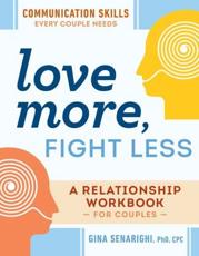 Love More, Fight Less: Communication Skills Every Couple Needs