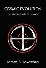 Cosmic Evolution: The Accelerated Human