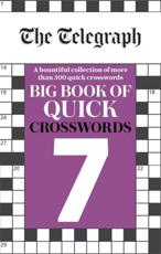 The Telegraph Big Book of Quick Crosswords 7