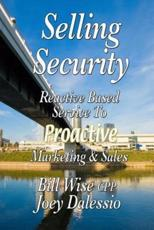 Selling Security-Reactive Based Service To Proactive Marketing And Sales