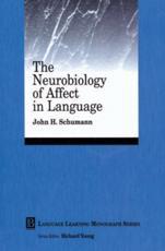 The Neurobiology of Affect in Language - John H. Schumann
