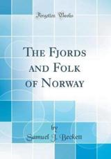The Fjords and Folk of Norway (Classic Reprint)