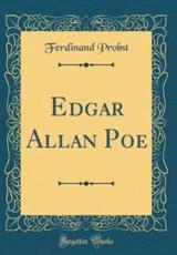 Edgar Allan Poe (Classic Reprint) - Probst, Ferdinand