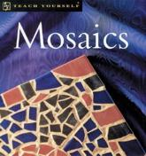Teach Yourself Mosaics