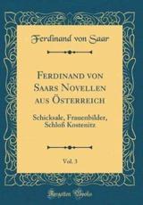Ferdinand Von Saars Novellen Aus Ï¿½sterreich, Vol. 3 - Saar, Ferdinand Von