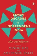 Seven Decades of Independent India