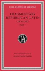 Fragmentary Republican Latin. Oratory