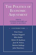 The Politics of Economic Adjustment - Stephan Haggard (editor), Robert R. Kaufman (editor)