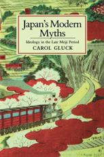 Japan's Modern Myths - Carol Gluck