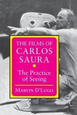 Films of Carlos Saura - Marvin D'Lugo (author)