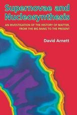 Supernovae and Nucleosynthesis - David Arnett (author)