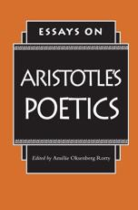 Essays on Aristotle's Poetics - Amélie Rorty (editor)