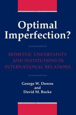 Optimal Imperfection? - George Downs (author), David M. Rocke (author)