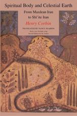 Spiritual Body and Celestial Earth - Henry Corbin, Bollingen Foundation Collection (Library of Congress)