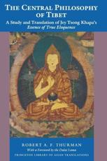 The Central Philosophy of Tibet - Tsong-kha-pa Blo-bzang-grags-pa, Robert A. F Thurman
