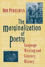 The Marginalization of Poetry - Bob Perelman (author)