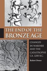 The End of the Bronze Age - Robert Drews (author)