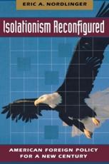 Isolationism Reconfigured - Eric Nordlinger (author)