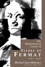 The Mathematical Career of Pierre De Fermat, 1601-1665 - Michael S. Mahoney