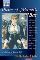 12 Views of Manet's Bar - Bradford R. Collins