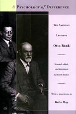 A Psychology of Difference - Otto Rank, Robert Kramer