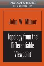 Topology from the Differentiable Viewpoint - John W Milnor