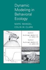 Dynamic Modeling in Behavioral Ecology - Marc Mangel (author), Colin Whitcomb Clark (author)