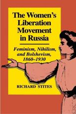 The Women's Liberation Movement in Russia - Richard Stites (author)
