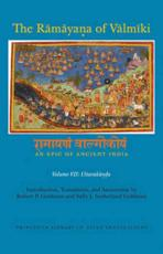 The Ramaya?a of Valmiki: An Epic of Ancient India, Volume VII