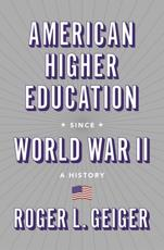 American Higher Education Since World War II
