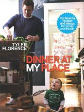Tyler Florence : Dinner at My Place