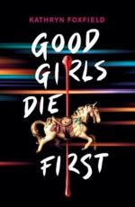 Good Girls Die First