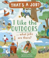 I Like the Outdoors ... What Jobs Are There?