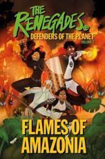 The Renegades: Flames of Amazonia