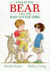 This Is the Bear and the Bad Little Girl