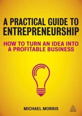 A Practical Guide to Entrepreneurship