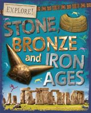 Stone, Bronze and Iron Ages