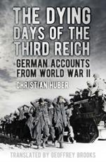 ISBN: 9780750966979 - The Dying Days of the Third Reich