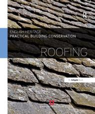 Practical Building Conservation. Roofing