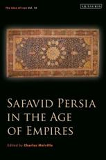 Safavid Persia in the Age of Empires